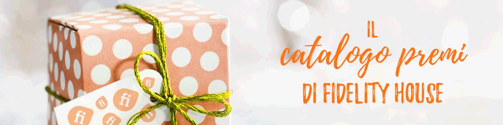 Fidelity Gift: il catalogo premi di Fidelity House!