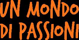 Un mondo di passioni